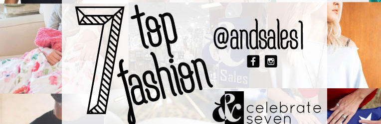 and! Sales Celebrate Seven Fashion Trends