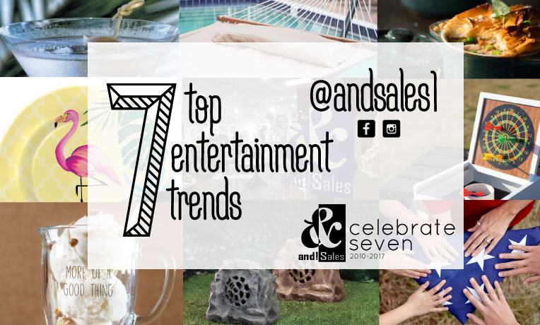 and! Sales Celebrate Seven Entertainment Trends