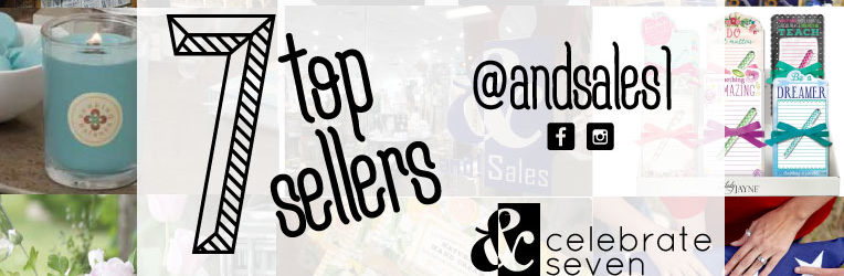 and! Sales Celebrate seven top sellers